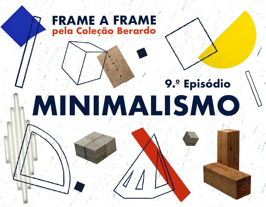 300 Frame a frame pela Coleção Berardo - Minimalismo