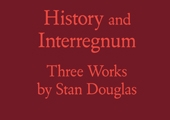 History and Interregnum. Three Works by Stan Douglas