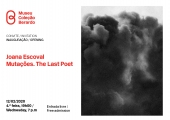 Convite | Inauguração: Joana Escoval, Mutações. The Last Poet