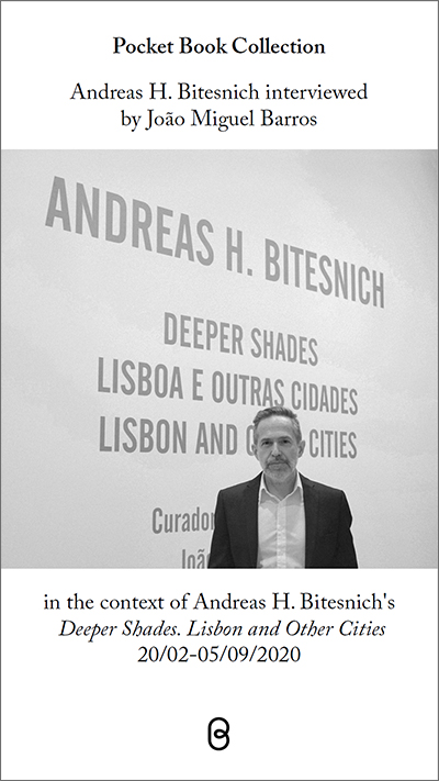 Pocket Book Collection Andreas H. Bitesnich interviewed by João Miguel Barros, in the context of Andreas H. Bitesnich's Deeper Shades. Lisbon and Other Cities. [ PDF (click to open ]